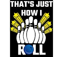That's Just How I Roll Bowling Vintage Photographic Print
