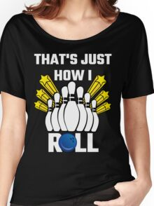 That's Just How I Roll Bowling Vintage Women's Relaxed Fit T-Shirt