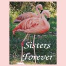 T - Sisters Forever by Al Bourassa