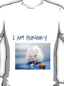 I am hungry T-Shirt