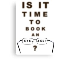 Eye Test Time To Book Chart and Glasses Canvas Print
