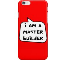I AM A MASTER BUILDER by Bubble-Tees.com iPhone Case/Skin