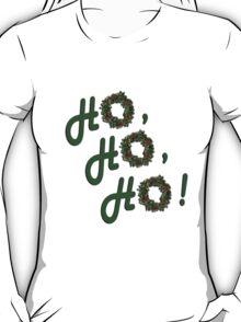 Ho, Ho, Ho! T-Shirt