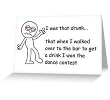 Drunk Funny Stickman Greeting Card