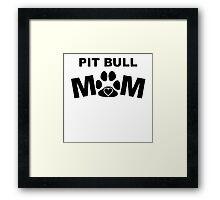 Pit Bull Mom Framed Print