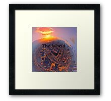 The world is our Framed Print