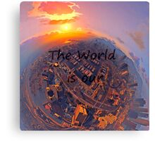 The world is our Canvas Print