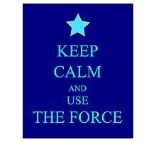 Keep Force Photographic Print