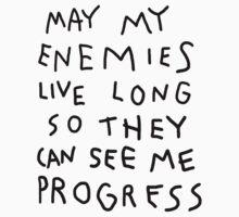 May my enemies live long... by craigistkrieg