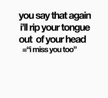"""I miss you too""/mickey season 1 Unisex T-Shirt"
