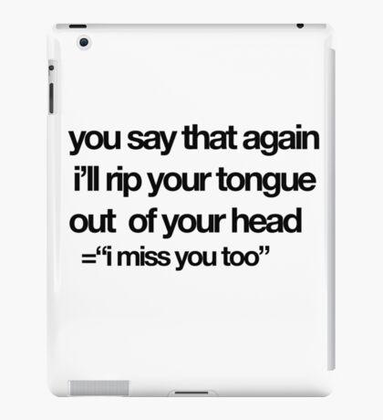 """I miss you too""/mickey season 1 iPad Case/Skin"