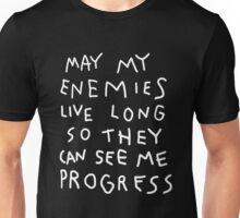 May my enemies live long... Unisex T-Shirt