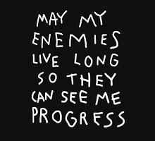 May my enemies live long... Unisex T-Shirt