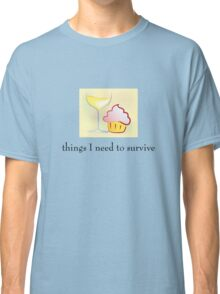 Things I need to survive Classic T-Shirt