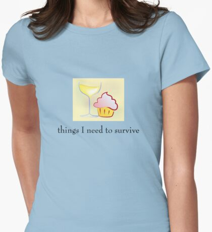 Things I need to survive Womens Fitted T-Shirt