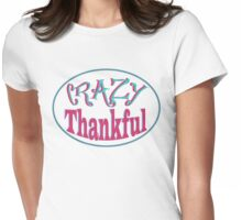 Crazy Thankful - Inspire Gratitude  Womens Fitted T-Shirt