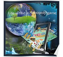 Life seems like a Monopoly game Poster