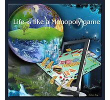 Life seems like a Monopoly game Photographic Print