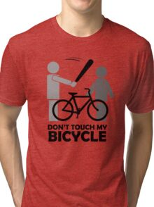 Don't touch my bicycle  Tri-blend T-Shirt