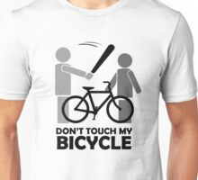 Don't touch my bicycle  Unisex T-Shirt