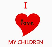 love my children Womens Fitted T-Shirt