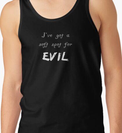 I've got a soft spot for evil T-Shirt