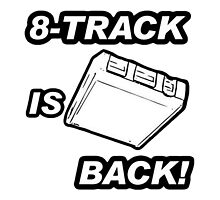 8-Track is back! Photographic Print