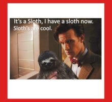 """""""It's a SLOTH I have a SLOTH now, SLOTH'S are COOL."""" Kids Tee"""