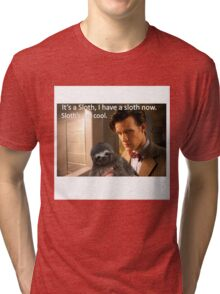 """""""It's a SLOTH I have a SLOTH now, SLOTH'S are COOL."""" Tri-blend T-Shirt"""