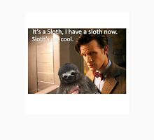"""It's a SLOTH I have a SLOTH now, SLOTH'S are COOL."" Unisex T-Shirt"