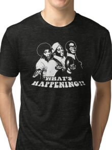 What's Happening T-Shirt Tri-blend T-Shirt