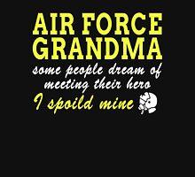 air force grandma some people dream of meeting their hero i spoiled mine T-Shirt