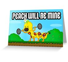 Peach will be mine! Greeting Card