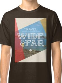 Travel Wide & Far Classic T-Shirt