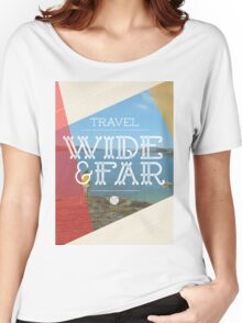 Travel Wide & Far Women's Relaxed Fit T-Shirt