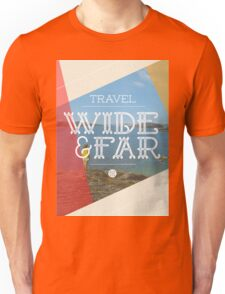 Travel Wide & Far Unisex T-Shirt