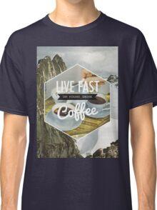 Live Fast Classic T-Shirt