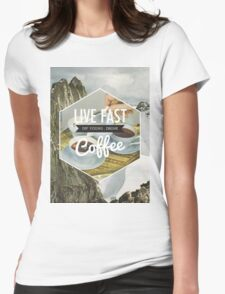 Live Fast Womens Fitted T-Shirt