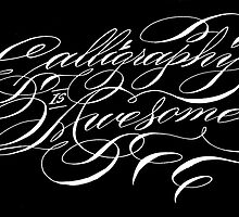 Calligraphy Is Awesome! by schinloong