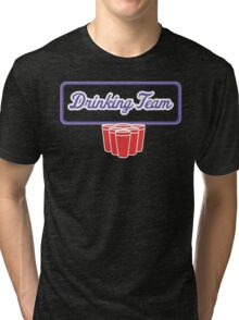 Drinking Team Tri-blend T-Shirt
