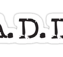 Add A.D.D Add Attention Deficit Disorder Funny T Shirt Sticker