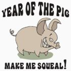 "Year of The Pig ""Make Me Squeal"" by ChineseZodiac"