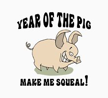 """Year of The Pig """"Make Me Squeal"""" Unisex T-Shirt"""