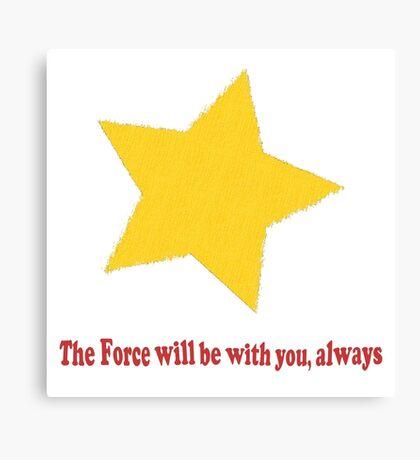 Always Force Canvas Print