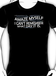 Amaze Myself Funny TShirt Epic T-shirt Humor Tees Cool Tee T-Shirt