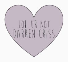 Lol ur not Darren Criss by HeidiHolmes