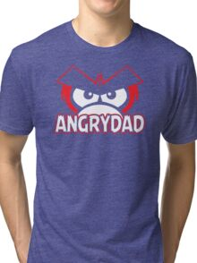Angry Dad Funny TShirt Epic T-shirt Humor Tees Cool Tee Tri-blend T-Shirt