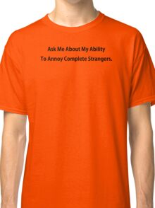 Annoy Strangers Funny TShirt Epic T-shirt Humor Tees Cool Tee Classic T-Shirt