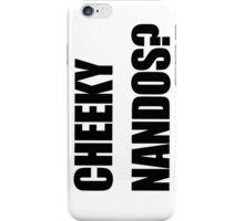 Cheeky Nandos? iPhone Case/Skin