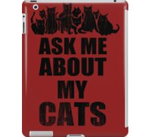 Ask Me About My Cats Funny TShirt Epic T-shirt Humor Tees Cool Tee iPad Case/Skin